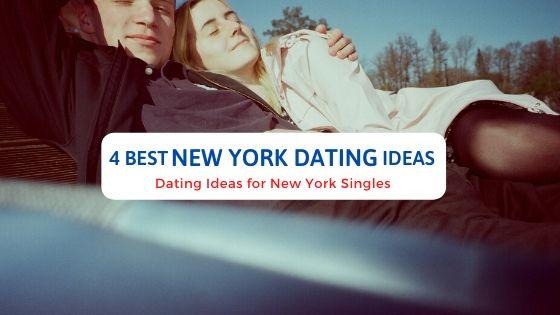 4 Best New York Dating Ideas - Free Dating Blog