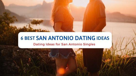 5 Best San Antonio Dating Ideas - Free Dating Blog