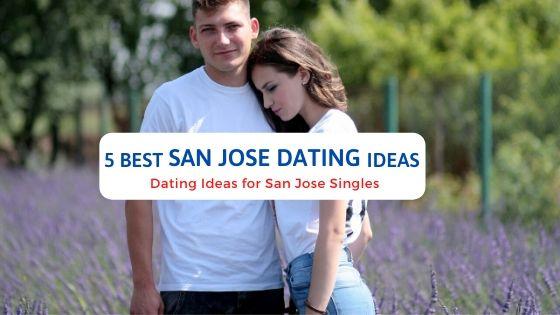 5 Best San Jose Dating Ideas - Free Dating Blog
