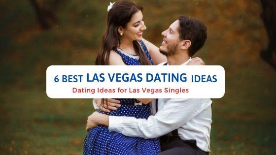 6 Best Las Vegas Dating Ideas - Free Dating Blog