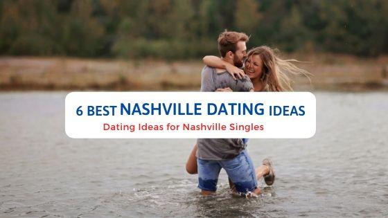 6 Best Nashville Dating Ideas - Free Dating Blog