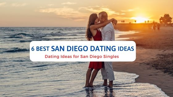 6 Best San Diego Dating Ideas - Free Dating Blog