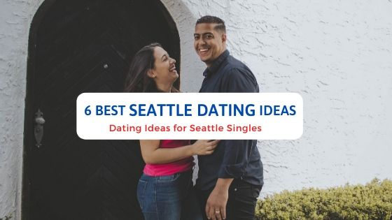 6 Best Seattle Dating Ideas - Free Dating Blog