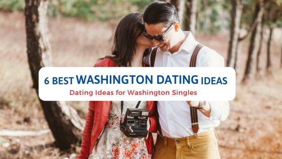 6 Best Washington Dating Ideas - Free Dating Blog