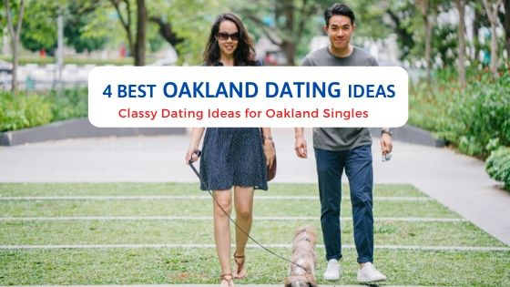 4 Best Oakland Dating Ideas - Free Dating Blog