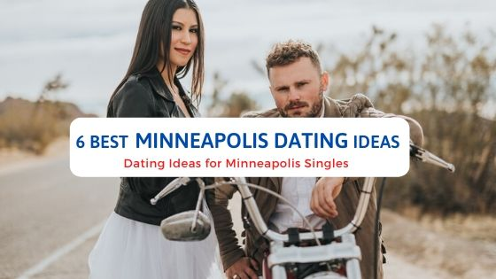 6 Best Minneapolis Dating Ideas - Free Dating Blog