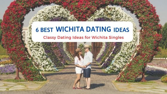 6 Best Wichita Dating Ideas - Free Dating Blog