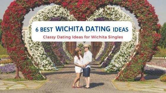 6 Best Wichita Dating Ideas - Free Dating Blog