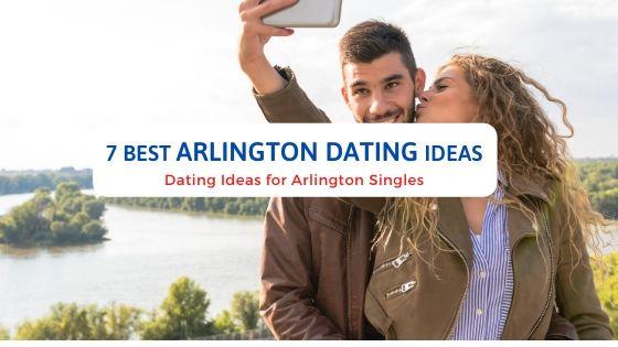 7 Best Arlington Dating Ideas - Free Dating Blog