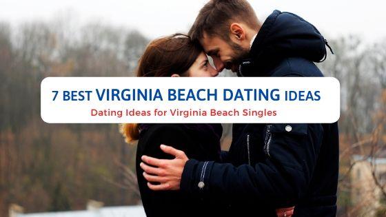 7 Best Virginia Beach Dating Ideas - Free Dating Blog